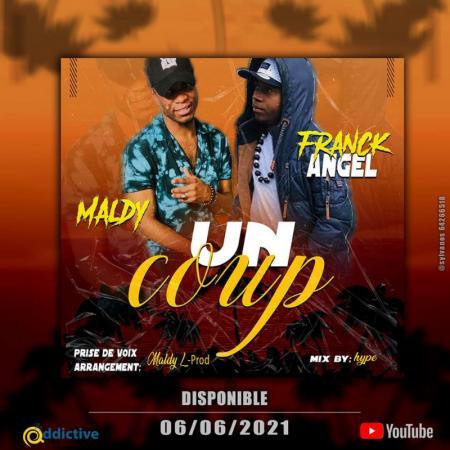 MALDY dénonce le coup foireux des meufs dans sa nouvelle chanson UN COUP feat FRANCK ANGEL