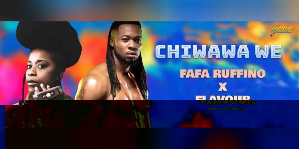 Fafa Ruffino célèbre les hommes sur son single «Chiwawa We» en feat avec Flavour