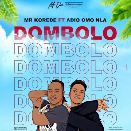 Mr Korédé sème la joie dans le cœur de son public avec son single «DOMBOLO» feat Adio Omo Nla
