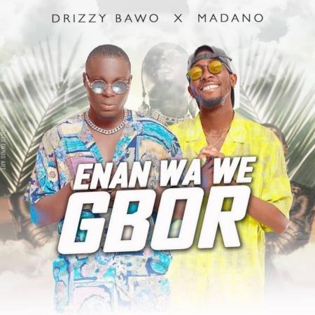 ENAN WA WE GBO, la bombe musicale ou le hit de l'été lâché par Drizzi Bawo & Madano